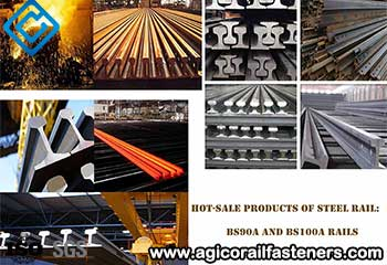 Our Hot-sale Products of Steel Rail: BS90A and BS100A Rails