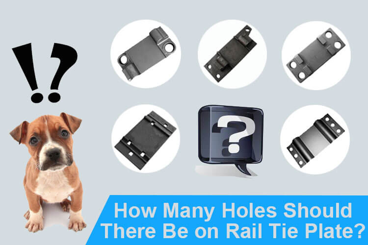 how many holes on rail tie plate